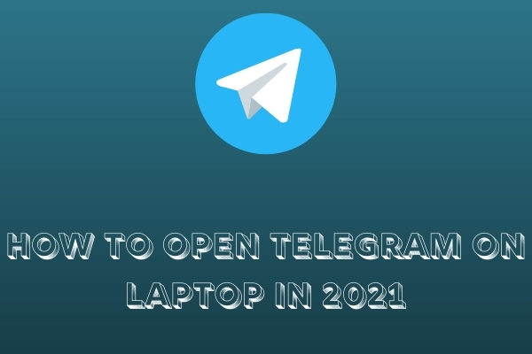 How To Open Telegram On Laptop
